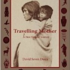David Seven Deers: Travelling Mother