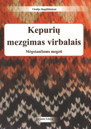 Vitalija Bagdžiūnienė: Kepurių mezgimas virbalais