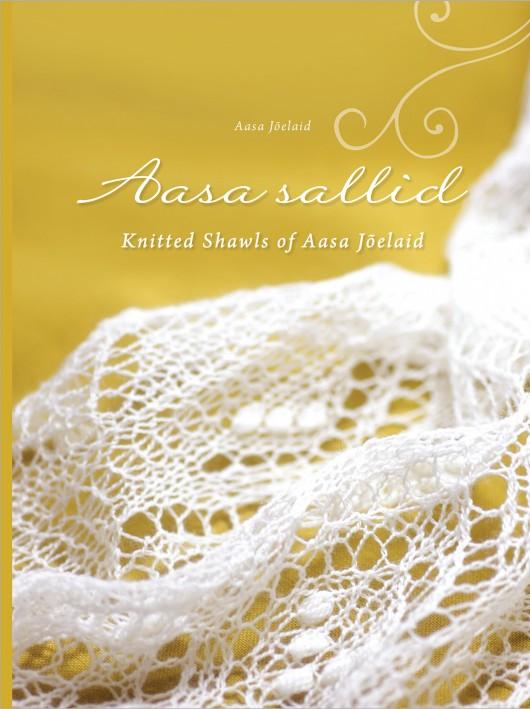 Aasa sallid. Knitted Shawls of Aasa Jõelaid