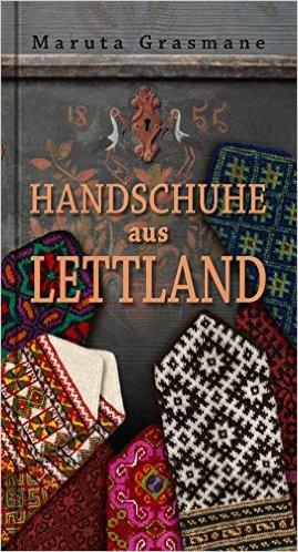 nun endlich ist das Buch lieferbar: Handschuhe aus Lettland