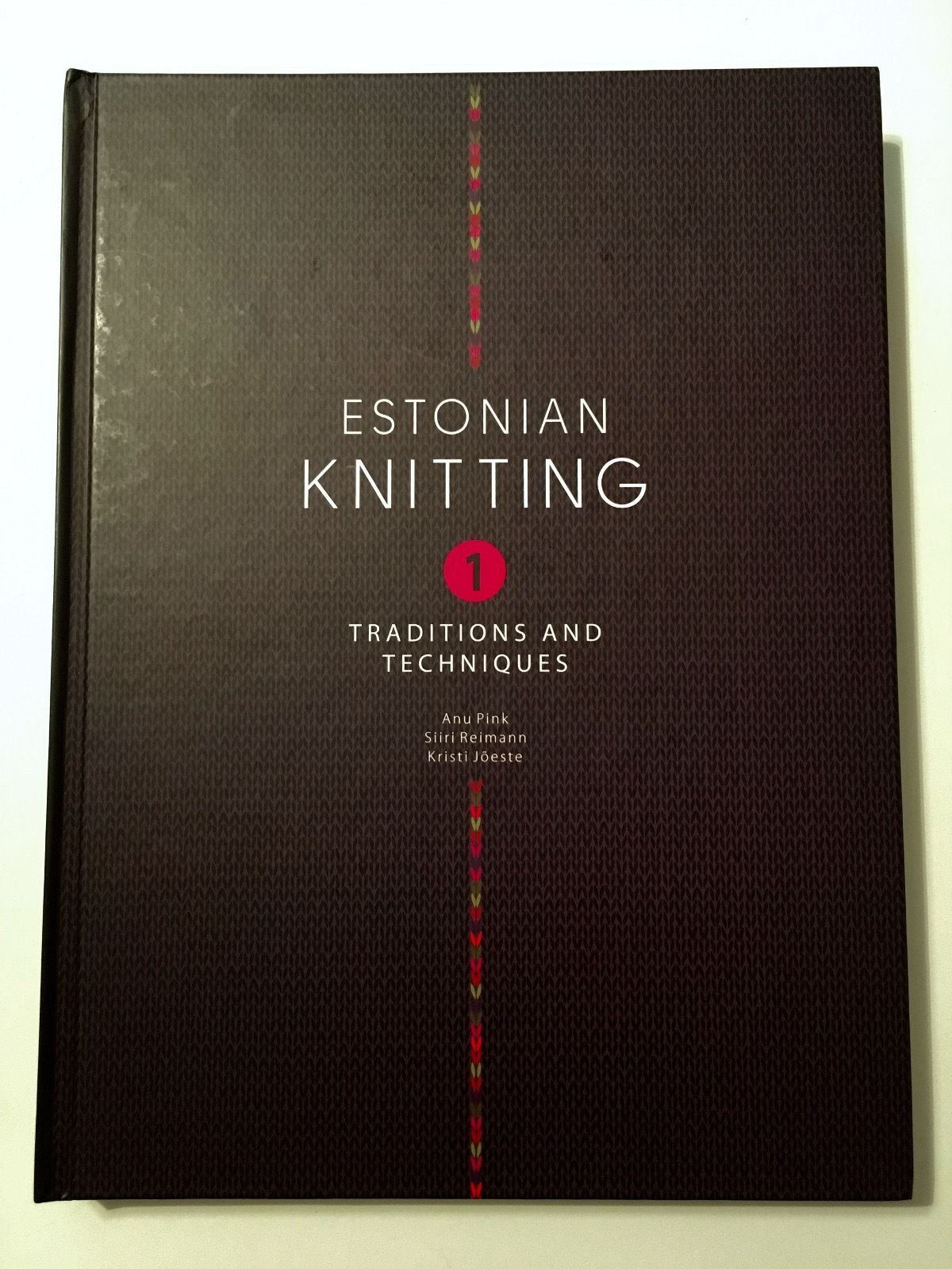 Estonian Knitting 1. Tradition and Techniques