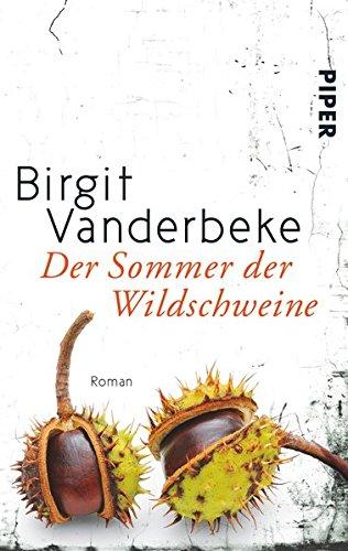 Birigt Vanderbeke - Der Sommer der Wildschweine