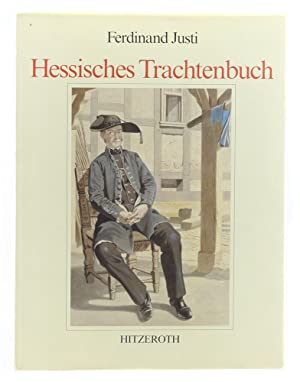 Ferdinand Justi - Hessisches Trachtenbuch