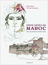 Titouan Lamazou +Karin Huet: Onze Lunes au Maroc