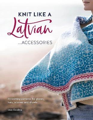 Knit like a Latvian - Ozolina